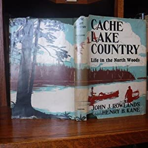 Cache Lake Country - Life in the: Rowlands, John J.