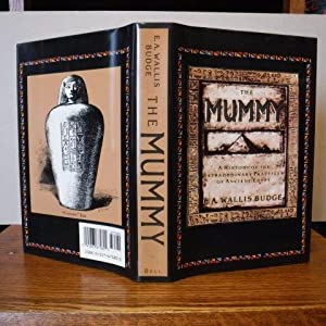 The Mummy - A History of the Extraordinary Practices of Ancient Egypt
