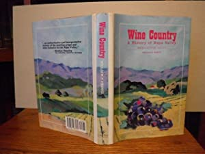 Wine Country: A History of Napa Valley - The Early Years 1838-1920