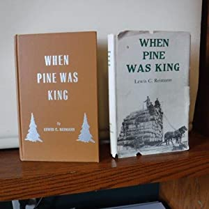 When Pine Was King