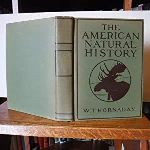 Hornaday's American Natural History (The American Natural History) - A Foundation of Useful Knowl...