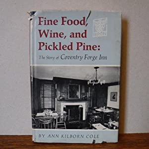 Fine Food, Wine, and Pickled Pine - The Story of Coventry Forge Inn