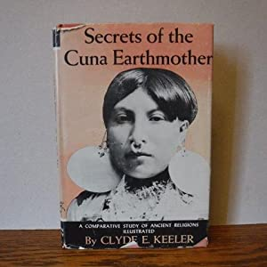 Secrets of the Cuna Earthmother - A Comparative Study of Ancient Religions