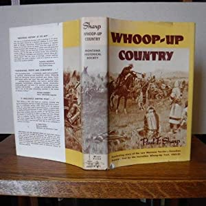 Whoop-Up Country - The Canadian-American West, 1865-1885