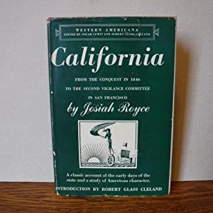 California - From the Conquest in 1846 to the Second Vigilance Committee in San Francisco - A Stu...