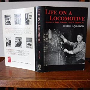 Life on A Locomotive - The story of Buddy Williams, C&NW Engineer
