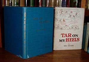 Tar on My Heels - A Press Agent's Notebook