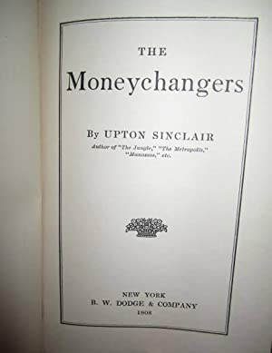 The Moneychangers: Sinclair, Upton