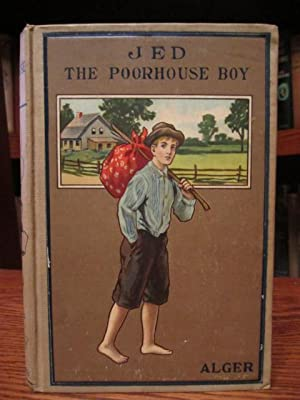 Jed The Poorhouse Boy: Alger, Horatio, Jr.