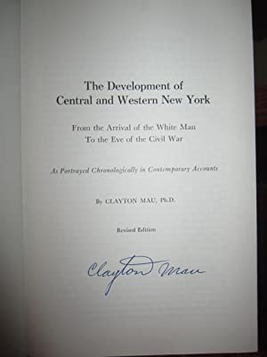 The Development of Central and Western New York - From the Arrival of the White Man to the Eve of ...