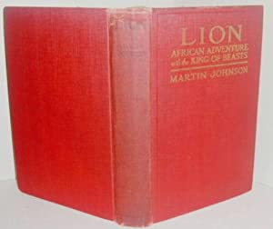 Lion: African Adventures with the King of: Johnson, Martin