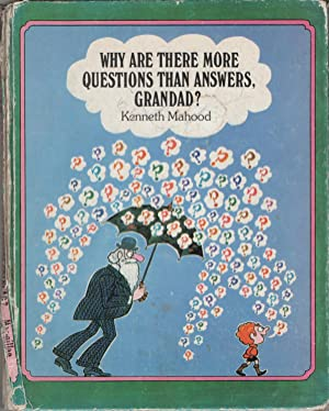 Why Are there more Questions than Answers, Grandad?: Kenneth Mahood