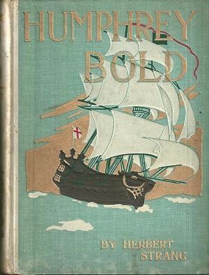 Humphrey Bold His Chances and Mischances by: Herbert Strang