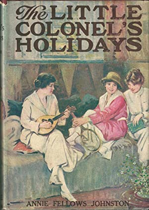 The Little Colonel's Holidays: Annie Fellows Johnston