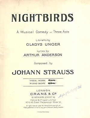 Nightbirds - A Musical Comedy in Three Acts (Vocal Score): Johann Strauss (Composer), Gladys Unger ...