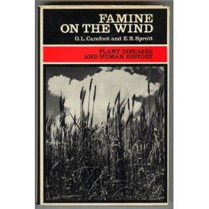 Famine on the Wind: Plant Diseases and: G.L. Carefoot ;