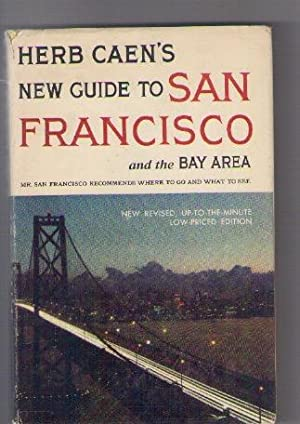 HERB CAEN'S NEW GUIDE TO SAN FRANCISCO: Herb Caen