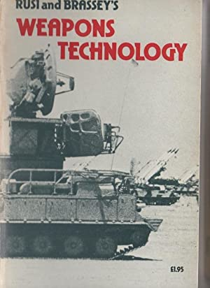 RUSIE AND BRASSEY'S WEAPONS AND TECHNOLOGY. A SURVEY OF CURRENT DEVELOPMENTS IN WEAPONS ...