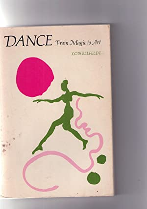 DANCE. FROM MAGIC TO ART: Lois Ellfeldt