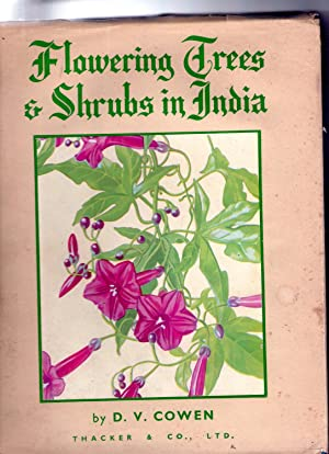 FLOWERING TREES AND SHRUBS IN INDIA: D. V. Cowen