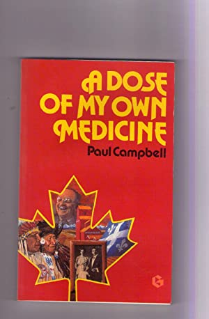 A DOSE OF MY OWN MEDICINE: Paul Campbell