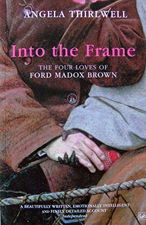 Into the Frame: the four loves of Ford Madox Brown