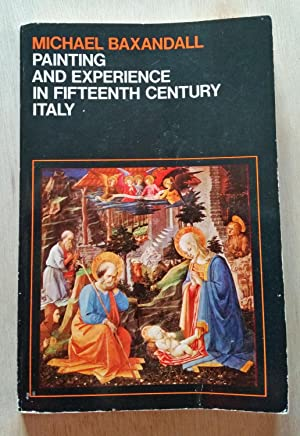 Painting and Experience in Fifteenth Century Italy: a primer in the social history of pictorial s...