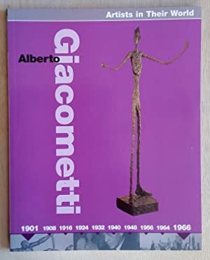 Alberto Giacometti (Artists In Their World)