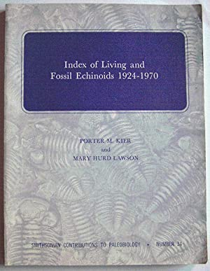 Index of Living and Fossil Echinoids 1924-1970: Kier, Porter M.