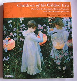 Children of the Gilded Era: portraits by Sargent, Renoir, Cassatt, and their contemporaries