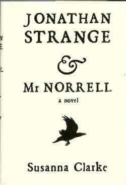 JONATHAN STRANGE AND MR. NORRELL: A NOVEL (SIGNED & DATED)