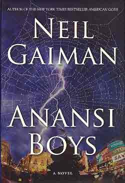 ANANSI BOYS: A NOVEL (SIGNED & DATED)