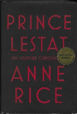 PRINCE LESTAT: THE VAMPIRE CHRONICLES (SIGNED): Rice, Anne