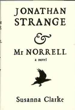 JONATHAN STRANGE AND MR. NORRELL: A NOVEL (CREME JACKET VARIANT)
