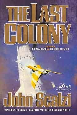 LAST COLONY [THE] (SIGNED)