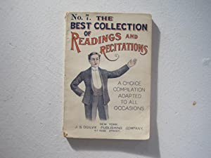 The Best Collection of Readings and Recitations. Number 7. (A Choice Compilation Adapted to All O...