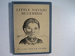 Little Navajo Bluebird.: Clark, Ann Nolan.