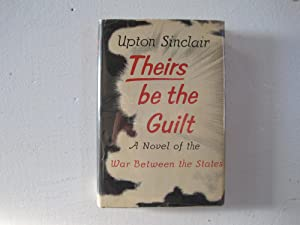 Theirs be the Guilt : A Novel of the War Between the States.
