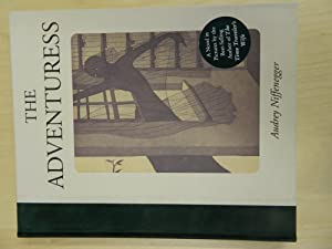 The Adventuress-SIGNED FIRST PRINTING: Niffenegger, Audrey