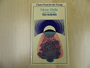Moon-Bells and Other Poems: Hughes, Ted