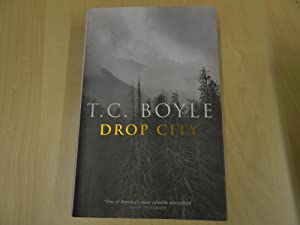 Drop City- SIGNED UK EDITION: Boyle, T Coraghessan