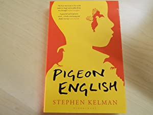 Pigeon English-SIGNED, DATED AND LOCATED FIRST PRINTING: Kelman, Stephen