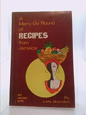 A Merry Go Round of Recipes from: Brandon, Leila