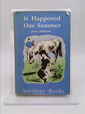 It Happened One Summer (Antelope Book Series): Phipson Joan