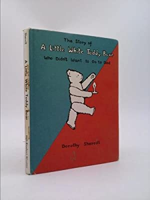 The Story of A Little White Teddy: Dorothy Sherrill
