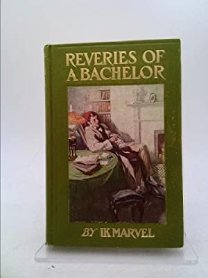 Reveries of a Bachelor: Marvel, Ik [Mitchell,