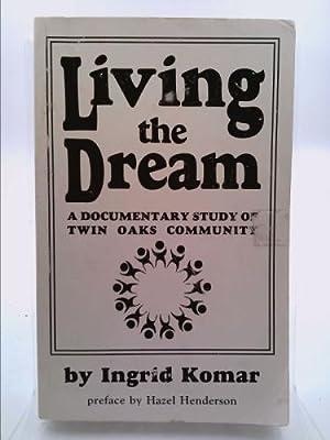 Living the dream: A documentary study of: Komar, Ingrid