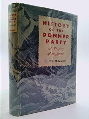 History of the Donner party, a tragedy: McGlashan, C. F