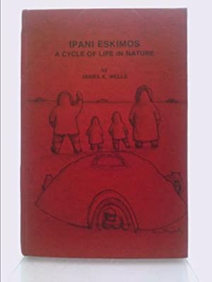 Ipani Eskimos: A Cycle of Life in: Wells, James K.