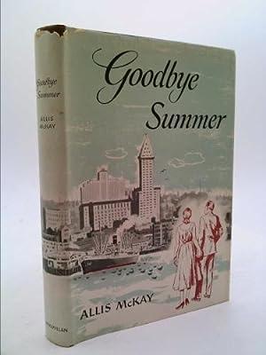 Goodbye, Summer: McKay, Allis